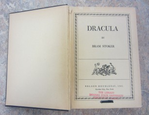 Dracula by Bram Stoker: Nelson Doublesday, Inc. Garden City, New York. The Library at Indiana State University Evansville Campus.