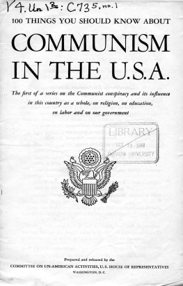 100 things you should know about Communism in the U.S.A. The first of a series on the Communist conspiracy and its influence in this country as a whole, on religion, on education, on labor and on our government. Center: United States of America insignia of an eagle with an olive branch and arrows. Prepared and released by the Committee on Un-American Activities, U.S. House of Representatives Washington, D.C.