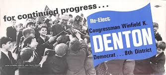 For Continued Progress ... Re-Elect Congressman Winfield K. Denton. Democrat ... 8th District, n.d. Credit: http://ronwade.freeservers.com/IndianaPaper2.html
