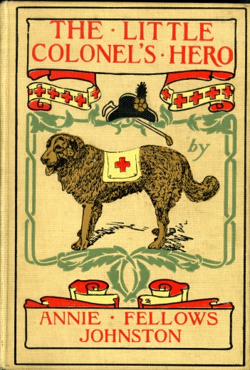 "Book cover of ""The Little Colonel's Hero"" (1902) by Annie Fellows Johnston. Source: University Archives and Special Collections"