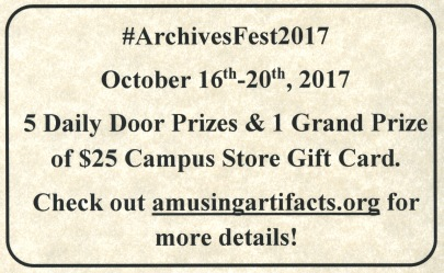 #ArchivesFest2017, October 16th-20th, 2017, 5 Dialy Door Prizes & 1 Grand Prize of $25 Campus Store Gift Card.