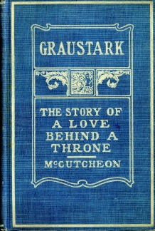 "Book cover of ""Graustark: The Story of a Love behind a Throne"", McCutcheon, 1901. Source: University Archives and Special Collections"