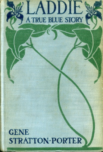 "Book cover of ""Laddie: A True Blue Story"" by Gene Stratton-Porter, 1913. Source: University Archives & Special Collections"
