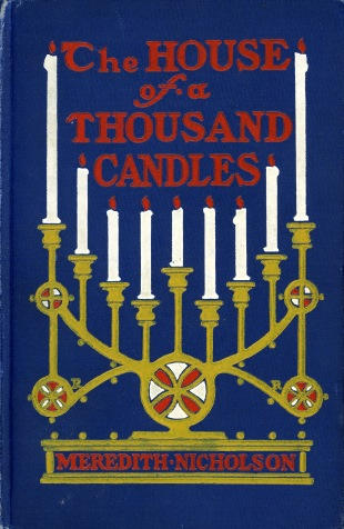 "Book cover of ""The House of a Thousand Candles"", 1905. Source: University Archives and Special Collections"
