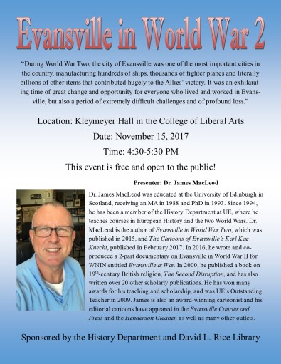 Professor of History at the University of Evansville, Dr. James MacLeod, is speaking about Evansville in World War 2 on November 15, 2017.