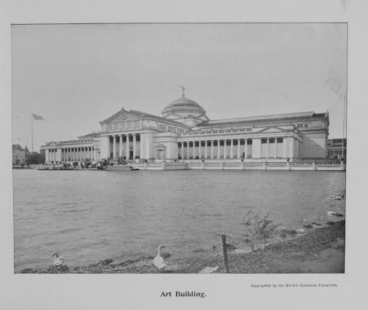 Art building, 1893. Source: Shepp's World's Fair Photographed, p. 293.