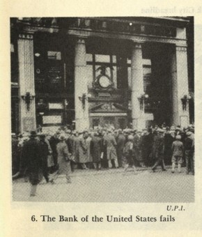 The Bank of the United States fails.          Source: Leuchtenburg, William E. Franklin D. Roosevelt and the New Deal, 1932-1940.